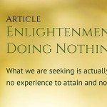Enlightenment by Doing Nothing